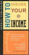 How to Insure Your Income: A Step-By-Step Guide to Buying the Coverage You Need at Prices You Can Afford First Edition als Taschenbuch