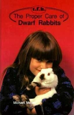 Proper Care Dwarf Rabbits als Buch