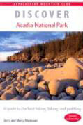 Discover Acadia National Park: A Guide to the Best Hiking, Biking, and Paddling als Buch