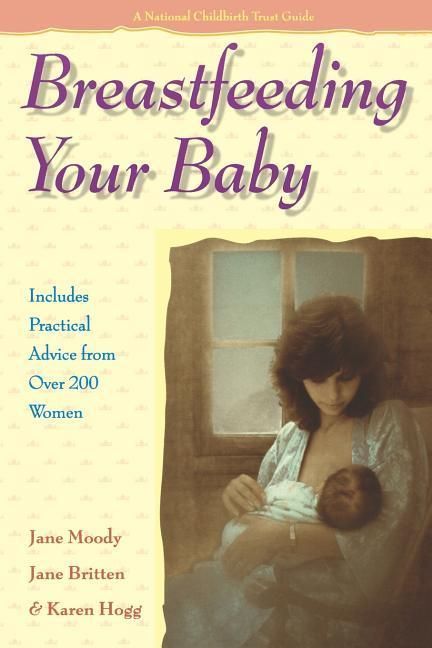 Breastfeeding Your Baby: Includes Practical Advice from Over 200 Women als Taschenbuch