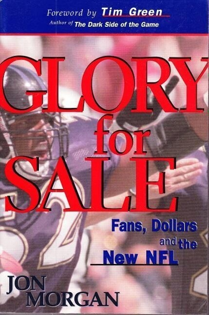 Glory for Sale: Fans, Dollars and the New NFL als Taschenbuch