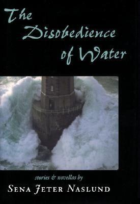 The Disobedience of Water: Stories and Novellas als Buch