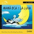 Mama Oca y la Luna = Mother Goose and the Moon