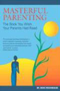 Masterful Parenting: The Book You Wish Your Parents Had Read als Buch
