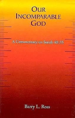 Our Incomparable God: A Commentary on Isaiah 40-55 als Taschenbuch