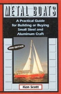 Metal Boats: A Practical Guide for Building or Buying Small Steel and Alumninum Craft als Buch