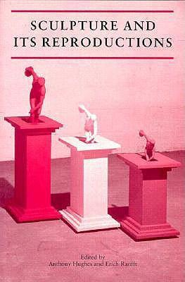 Sculpture and Its Reproductions als Taschenbuch