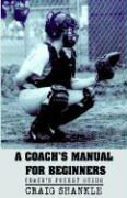 A Coach's Manual for Beginners als Taschenbuch