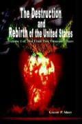 The Destruction and Rebirth of the United States: Volume I of the Final Two Thousand Years als Buch