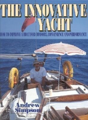 The Innovative Yacht: How to Improve a Boat for Comfort, Convenience and Performance als Buch