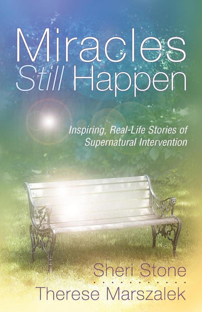 Miracles Still Happen: Inspiring Accounts of God's Supernatural Intervention als Taschenbuch