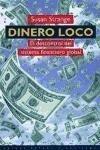 Dinero loco : el descontrol del sistema financiero global als Taschenbuch