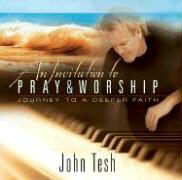 An Invitation to Pray and Worship: A Journey to a Deeper Faith with CD (Audio) als Buch