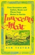 Innocents Afloat: Close Encounters with Sailors, Boats, and Places from Maine to Florida