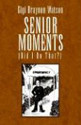 Senior Moments (Did I Do That?) als Buch