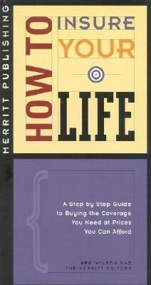 How to Insure Your Life: A Step-By-Step Guide to Buying the Coverage You Need at Prices You Can Afford First Edition als Taschenbuch