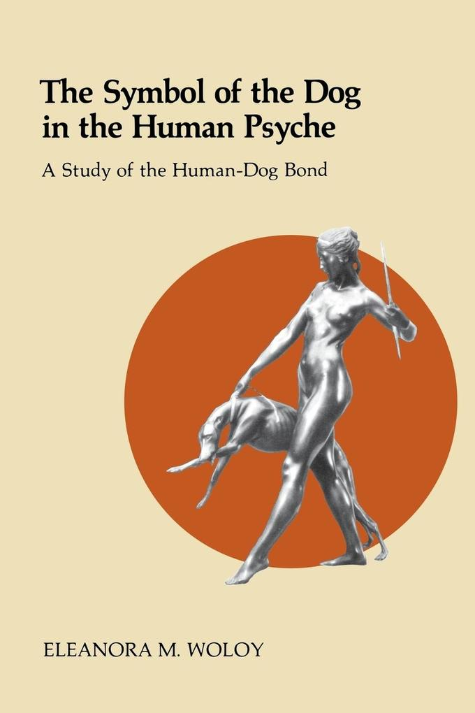 The Symbol of the Dog in the Human Psyche als Taschenbuch