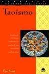 Taoísmo : introducción a la historia, la filosofía y la práctica de una antiquísima tradición china als Taschenbuch