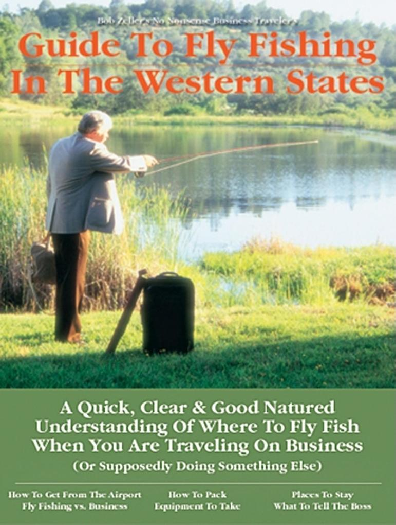 No Nonsense Business Travelers GT: Fly Fishing the Western States als Taschenbuch
