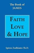 Faith, Love, and Hope: An Exegetical Commentary on James