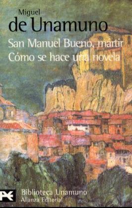 San Manuel Bueno, mártir : cómo se hace una novela als Taschenbuch