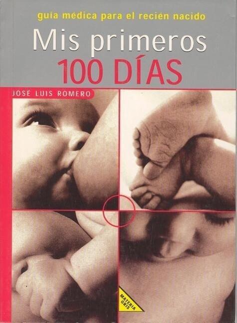 Mis primeros 100 días : guía médica para el recién nacido als Taschenbuch