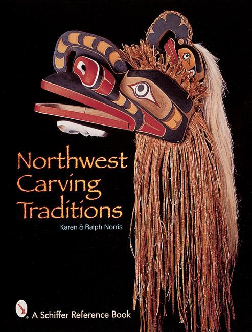 Northwest Carving Traditions als Buch