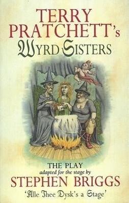 Wyrd Sisters - Playtext als Taschenbuch