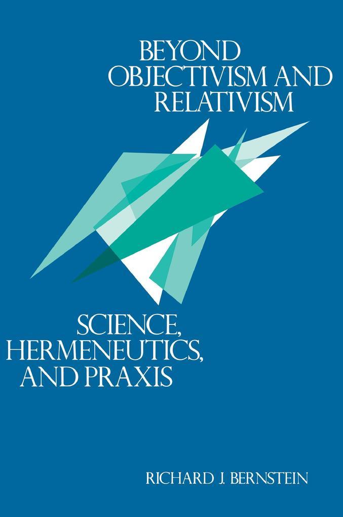 Beyond Objectivism and Relativism als Taschenbuch