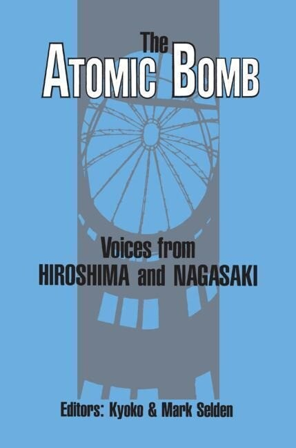 The Atomic Bomb: Voices from Hiroshima and Nagasaki: Voices from Hiroshima and Nagasaki als Buch