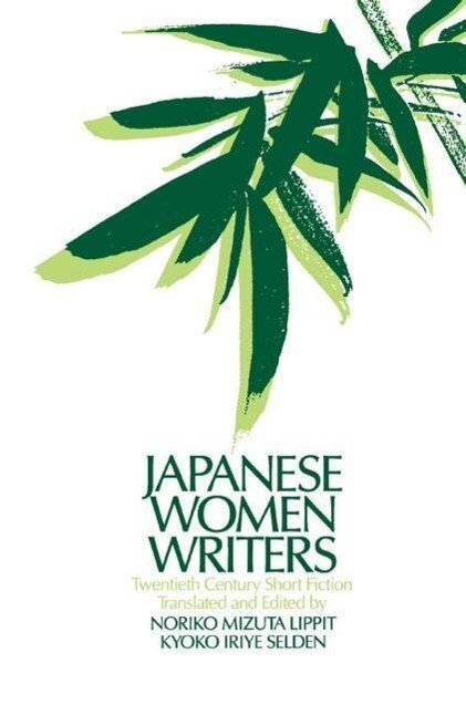Japanese Women Writers: Twentieth Century Short Fiction: Twentieth Century Short Fiction als Buch