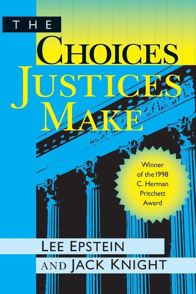 The Choices Justices Make als Taschenbuch