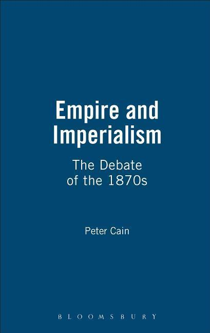 Empire and Imperialism: The Debate of the 1870s als Buch