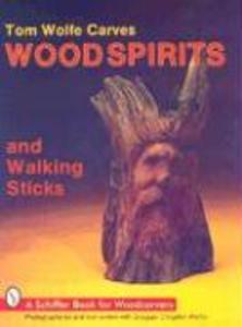 Tom Wolfe Carves Wood Spirits and Walking Sticks als Taschenbuch