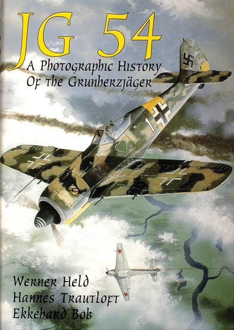 JG 54: A Photographic History of the Grundherzjager als Buch