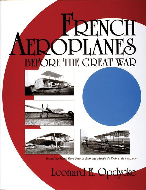 French Aeroplanes Before the Great War als Buch