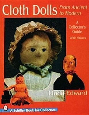 Cloth Dolls, from Ancient to Modern: A Collector's Guide als Taschenbuch
