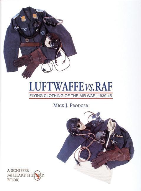 Luftwaffe vs. RAF Flying Clothing of the Air War, 1939-45 als Buch