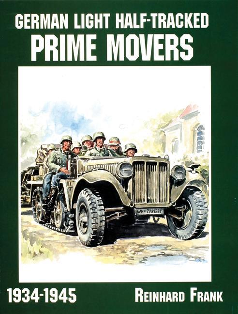 German Light Half-Tracked Prime Movers 1934-1945 als Taschenbuch