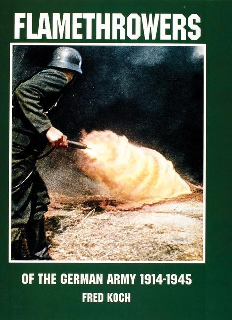 Flamethrowers of the German Army 1914-1945 als Taschenbuch