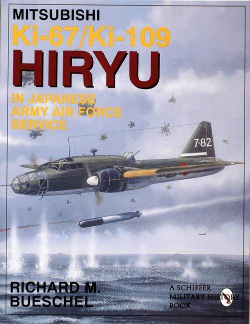 Mitsubishi Ki-67/Ki-109 Hiryu in Japanese Army Air Force Service als Taschenbuch