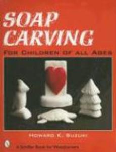 Soap Carving for Children of All Ages als Taschenbuch