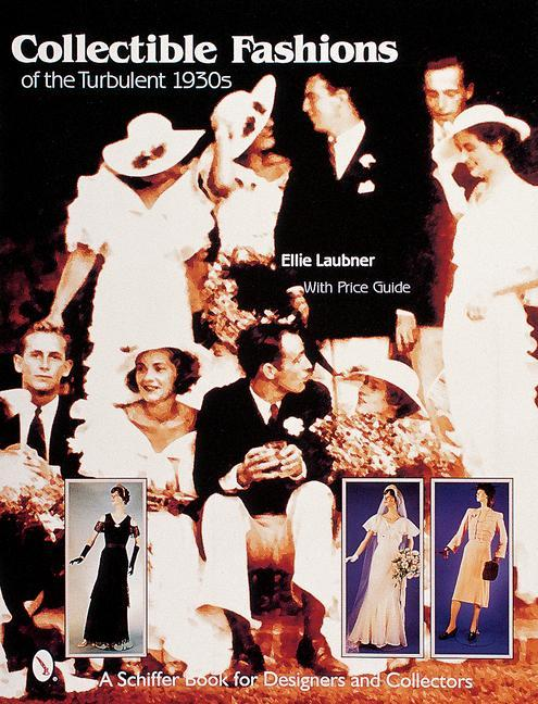 Collectible Fashions of the Turbulent 1930s als Buch