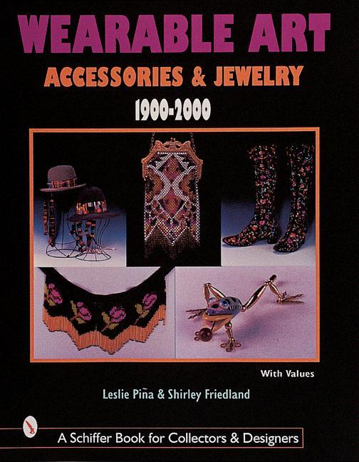 Wearable Art Accessories & Jewelry 1900-2000 als Buch