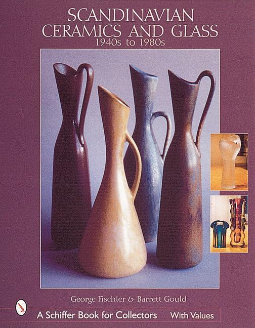 Scandinavian Ceramics and Glass: 1940s to 1980s als Buch
