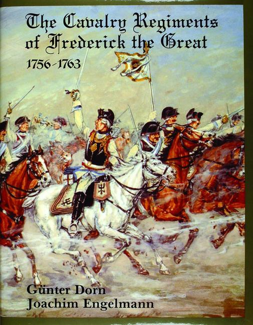 The Cavalry Regiments of Frederick the Great 1756-1763 als Buch
