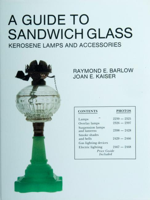 A Guide to Sandwich Glass: Kerosene Lamps and Accessories als Taschenbuch