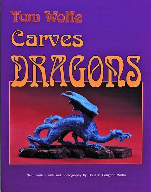Tom Wolfe Carves Dragons als Taschenbuch