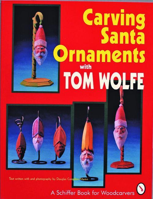 Carving Santa Ornaments with Tom Wolfe als Taschenbuch