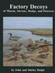 Factory Decoys of Mason, Stevens, Dodge, and Peterson als Buch